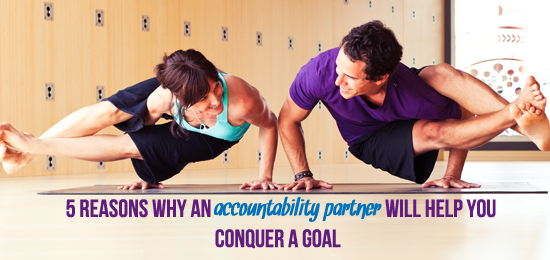 5 reasons why an Accountability Partner will help you conquer a goal